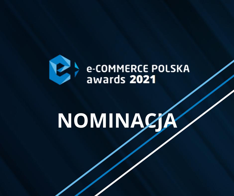 NOMINACJA DLA NASZEGO SKLEPU W e-Commerce Polska Awards 2021